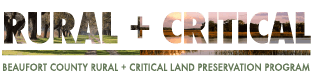 Rural and Critical Land Preservation Program   Beaufort County SC